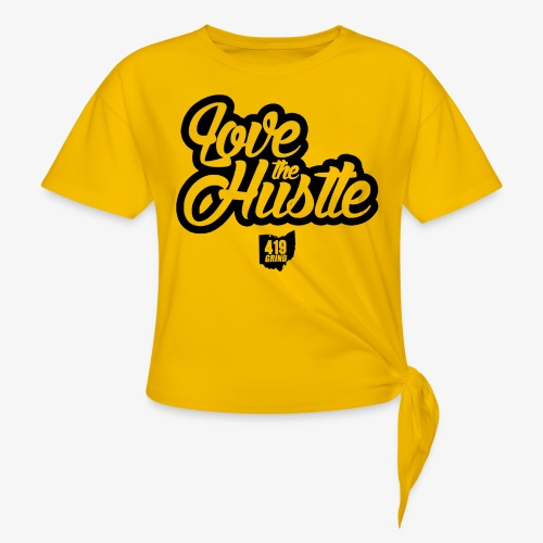 Love the Hustle  - Women's Knotted T-Shirt