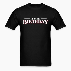 Its my Birthday T-Shirts