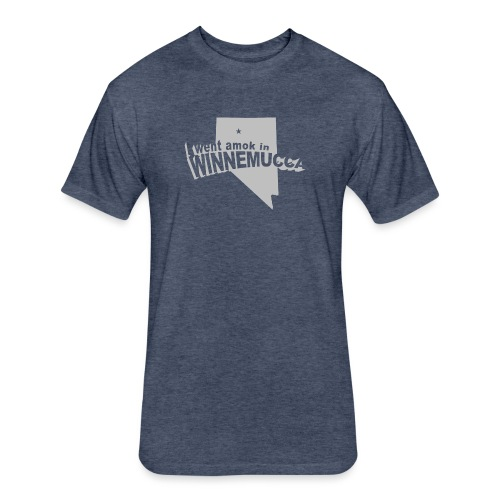 I Went Amok In Winnemucca - Fitted Cotton/Poly T-Shirt by Next Level