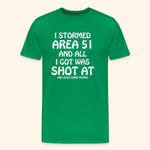 I Stormed Area 51 And All I Got Was Shot At (Mens) - Men's Premium T-Shirt