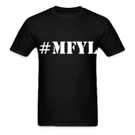 T-Shirts ~ Men's T-Shirt ~ Men's #MFYL t-shirt black/white
