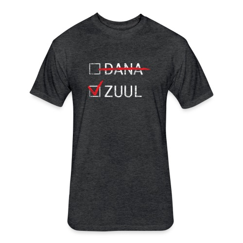 There Is No Dana, Only Zuul - Fitted Cotton/Poly T-Shirt by Next Level