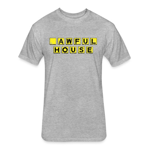 Awful House - Fitted Cotton/Poly T-Shirt by Next Level
