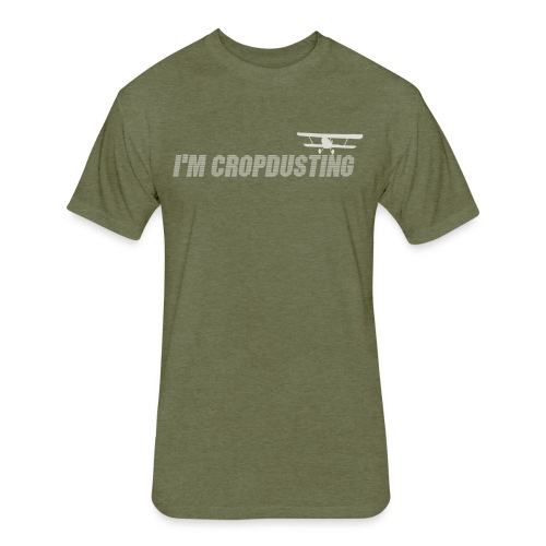 I'm Cropdusting - Fitted Cotton/Poly T-Shirt by Next Level