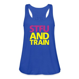 stfu and train | Flowy Tank - Women's Flowy Tank Top by Bella