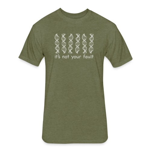 It's Not Your Fault - DNA - Fitted Cotton/Poly T-Shirt by Next Level