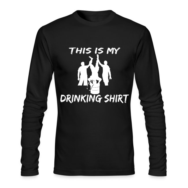 This is my Drinking Shirt Long Sleeve T Shirt
