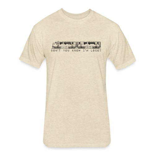 Don't You Know I'm Loco? - Fitted Cotton/Poly T-Shirt by Next Level