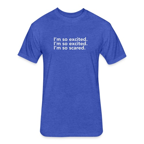 I'm So Excited - Fitted Cotton/Poly T-Shirt by Next Level