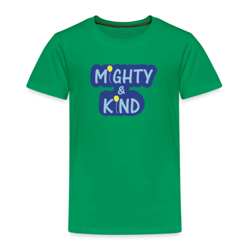 Mighty & Kind - Toddler Premium T-Shirt