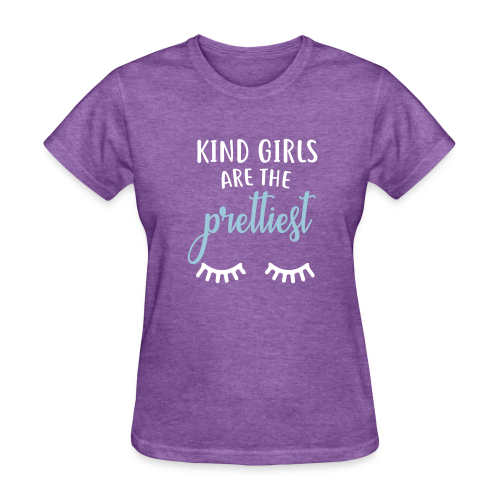 Kind Girls are the Prettiest - Women's T-Shirt