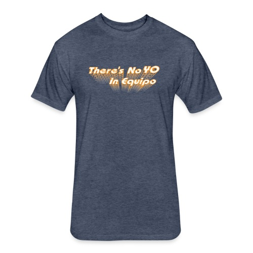 No Yo In Equipo - Fitted Cotton/Poly T-Shirt by Next Level