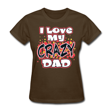 I Love my Crazy Dad