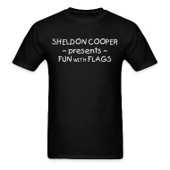 T-Shirts ~ Men's T-Shirt ~ SHELDON presents FUN WITH FLAGS T-Shirt