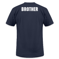T-Shirts ~ Men's T-Shirt by American Apparel ~      BROTHER!