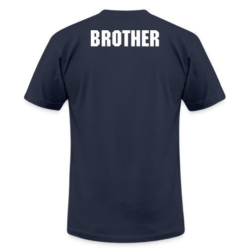 BROTHER! - Men's T-Shirt by American Apparel