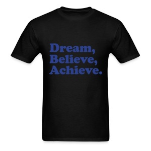 DreamBelieveAchieve - Men's T-Shirt