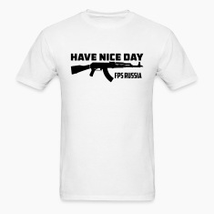 FPS Russia Have Nice Day MP T-Shirts