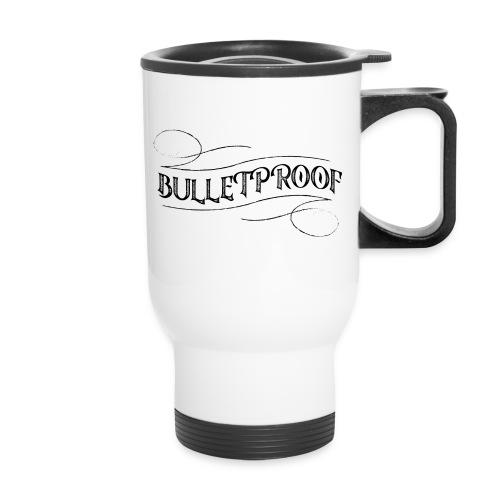 Bulletproof Travel Mug  - Travel Mug