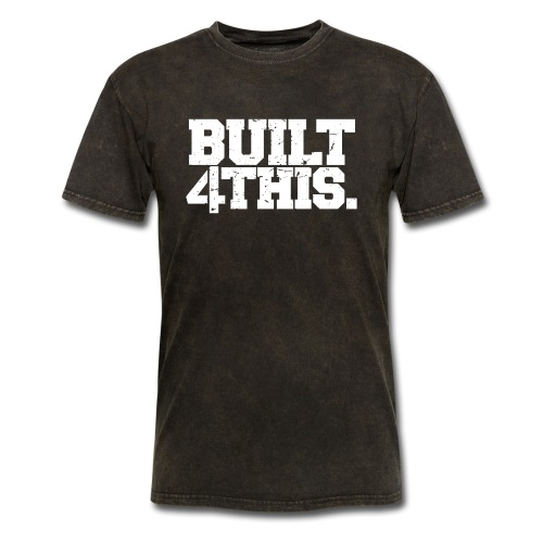 Built 4 This - Men's T-Shirt