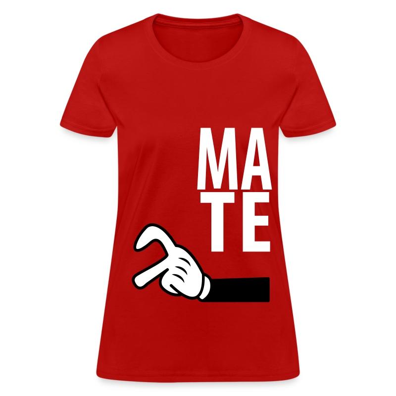 Mate - Women's T-Shirt