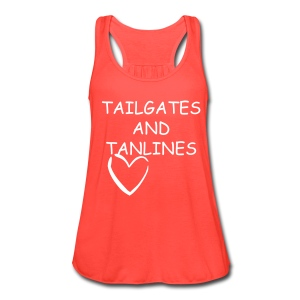 tailgates and tanlines tee - Women's Flowy Tank Top by Bella
