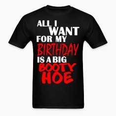 All I Want for My Birthday is a Big Booty Hoe