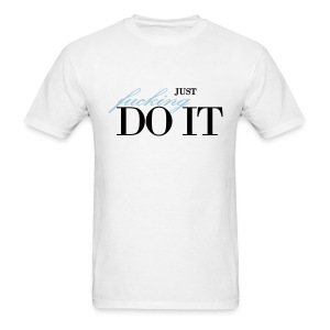 Men's Light Just Fucking Do It TVL T-Shirt - Men's T-Shirt