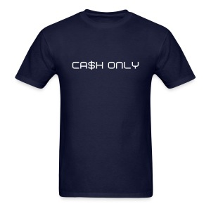 Cash Only-Blk - Men's T-Shirt