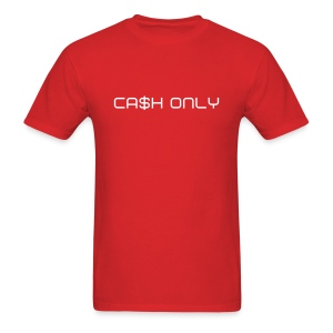 Cash Only-Red - Men's T-Shirt