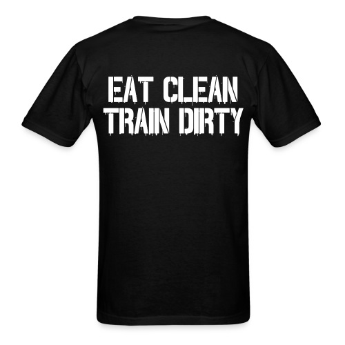EAT CLEAN, TRAIN DIRTY - SPRAYPAINT - Men's T-Shirt