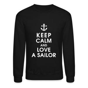 Keep Calm and Love A Sailor Long Sleeve Shirts - Crewneck Sweatshirt
