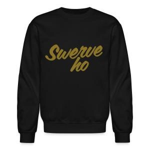 Swerve Ho Sweatshirt - Crewneck Sweatshirt