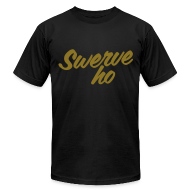 T-Shirts ~ Men's T-Shirt by American Apparel ~ Swerve Ho Tee