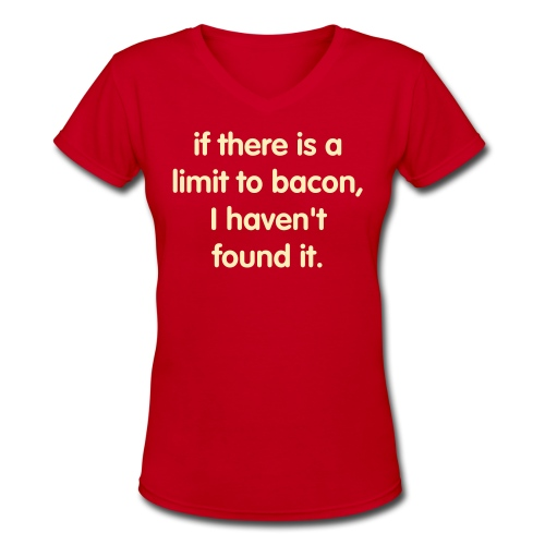 the bacon limit - Women's V-Neck T-Shirt