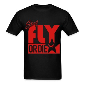 STAY FLY - Men's T-Shirt