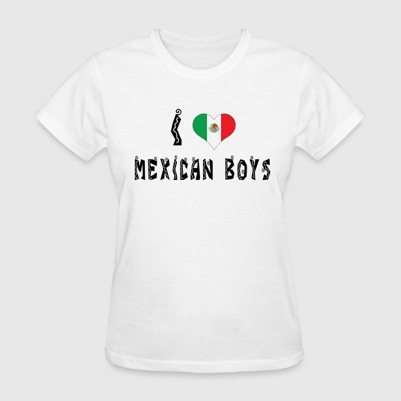 I Love Mexican Boys T-Shirt - Women's T-Shirt