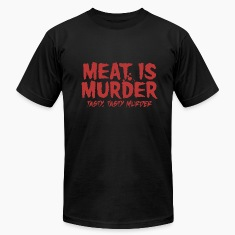 Meat is Tasty Murder T-Shirts