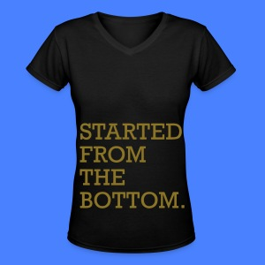Started From The Bottom Women's T-Shirts - Women's V-Neck T-Shirt
