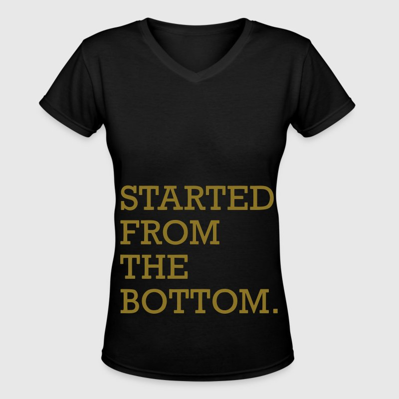 Started From The Bottom T Shirt Spreadshirt