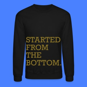 Started From The Bottom Long Sleeve Shirts - Crewneck Sweatshirt