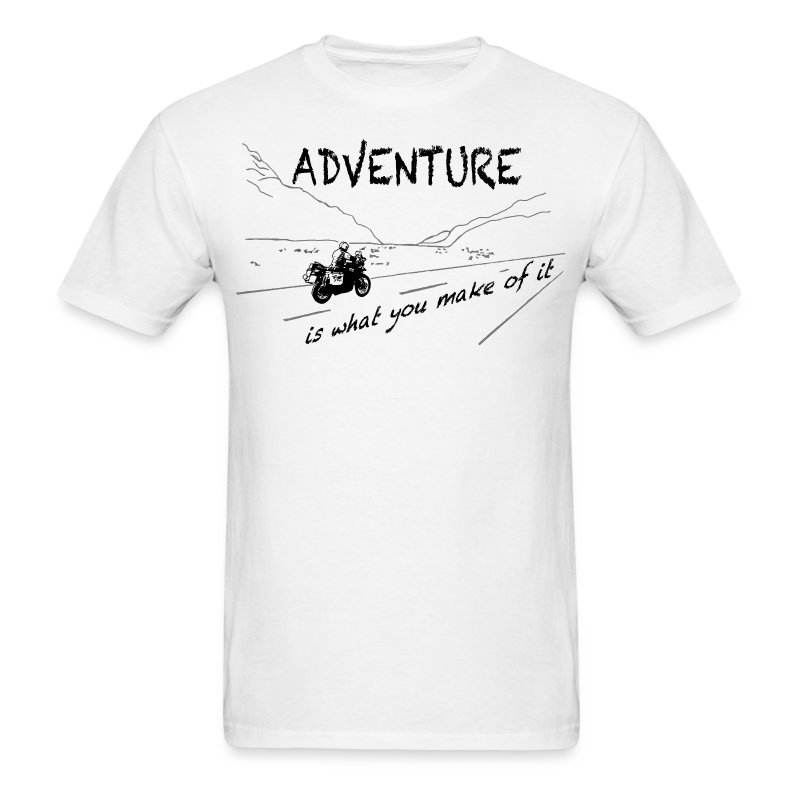 ADV is what you make of it - Shirt UNISEX - Men's T-Shirt