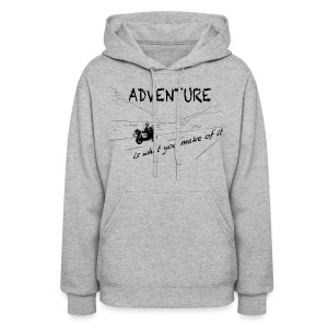 ADV is what you make of it - Hoody LADIES - Women's Hoodie