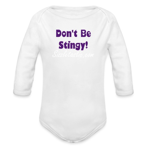 Lily's Sizzling Official Baby Shirt- Don't Be Stingy Mama! Pink - Organic Long Sleeve Baby Bodysuit
