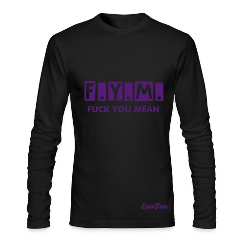 F*ck You Mean Men - Men's Long Sleeve T-Shirt by Next Level