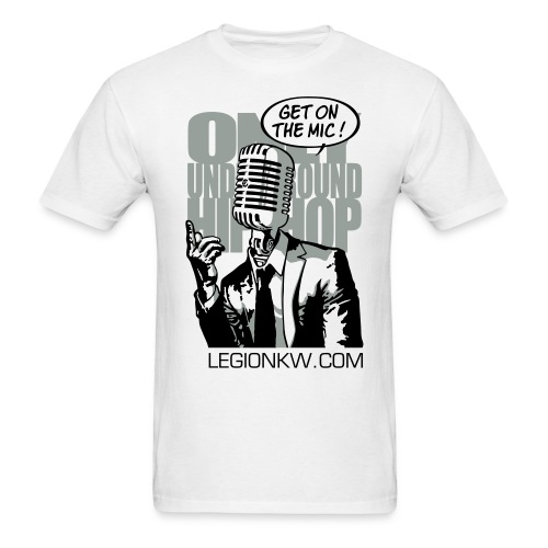 ONLY UNDERGROUND HIPHOP / ON THE MIC - LEGIONKW.COM - Men's T-Shirt
