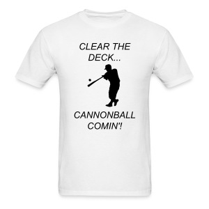 Clear the deck... Cannonball comin'! - Men's T-Shirt