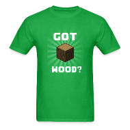 T-Shirts ~ Men's T-Shirt ~ Got Wood?