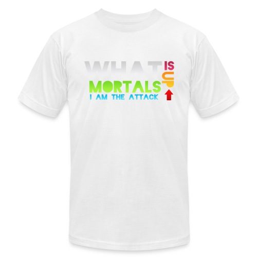 What is up mortals? - Men's T-Shirt by American Apparel