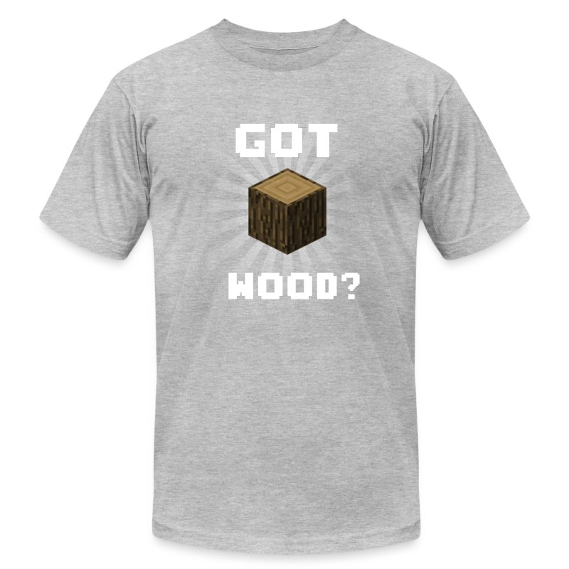 Got wood? - Men's T-Shirt by American Apparel